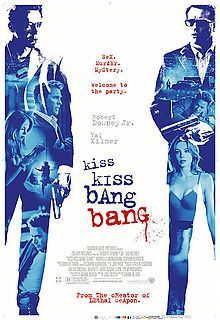 "Kiss Kiss Bang bang - Directed by Shane Black. Based on the Brett Halliday novel ""Bodies Are Where You Find Them"""