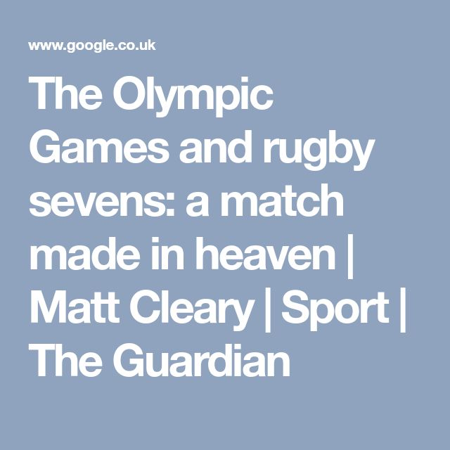 The Olympic Games and rugby sevens: a match made in heaven | Matt Cleary | Sport | The Guardian