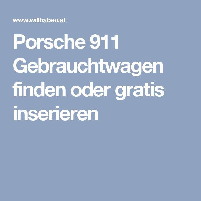 Porsche 911 Gebrauchtwagen finden oder gratis inserieren