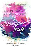 The Achievement Trap: The Over-Achiever People-Pleaser & Perfectionist's Guide to Freedom & True Success by Brandilyn Tebo (Author) #Kindle US #NewRelease #SelfHelp #eBook #ad
