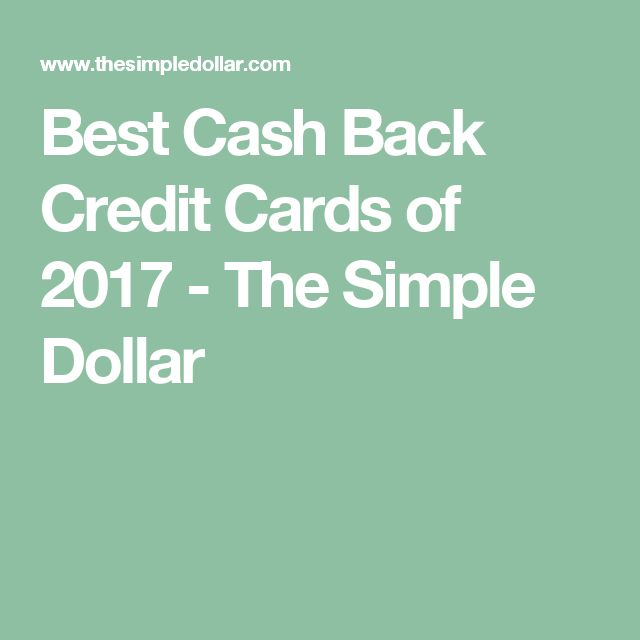 Best Cash Back Credit Cards of 2017 - The Simple Dollar