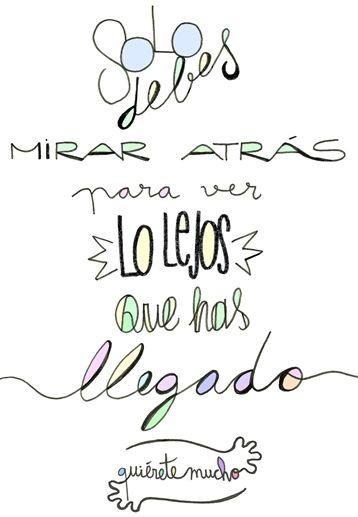 Láminas Positivas de QuiéreteMucho: Solo debes mirar atrás para ver lo lejos que has llegado ----} @quieretemucho_