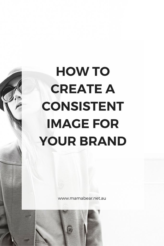 How to Create a Consistent Image For Your Brand #design #branding