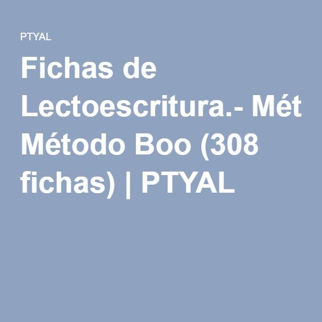 Fichas de Lectoescritura.- Método Boo (308 fichas) | PTYAL