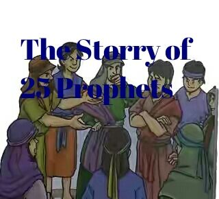 The Storry of 25 prophets
