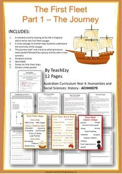 INCLUDESA research activity looking at the life in England which led to the First Fleet voyage. A cloze passage to further help students understand the enormity of the voyage.The journey itself  and a look at what provisions were packed followed by a group activity with a new scenario. Compass activity. Word Wall. Poster on First Fleet ships. Convict crimes poster.   Australian Curriculum Year 4: Humanities and Social Sciences: History - ACHHK079 .