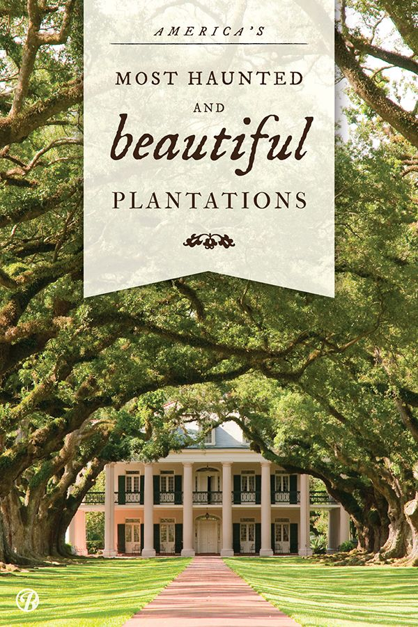 Here are some of America's most beautiful and haunted plantations that you can visit.