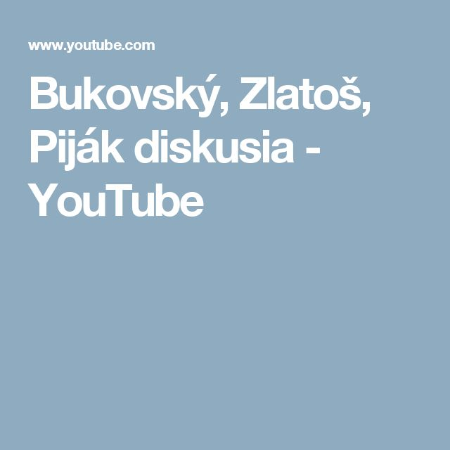 Bukovský, Zlatoš, Piják diskusia - YouTube