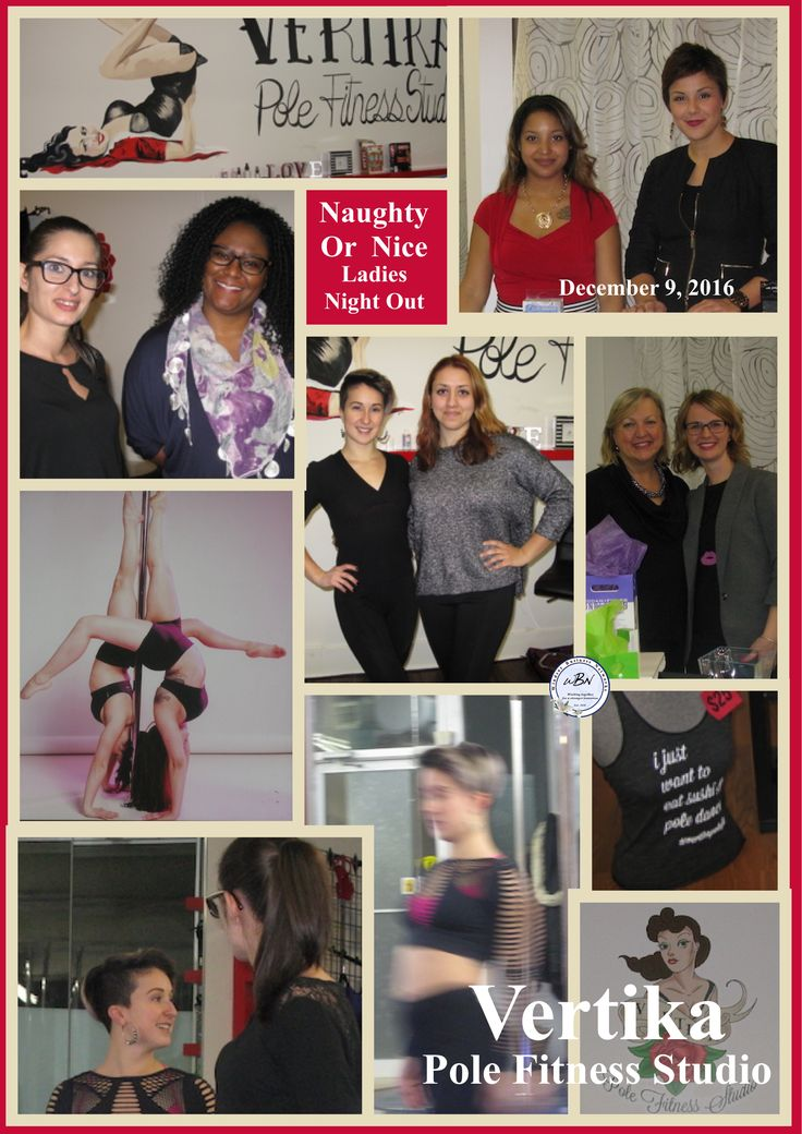 Naughty or Nice: Ladies Night Out at Vertika Pole Fitness Center.  December 9th, 2016.