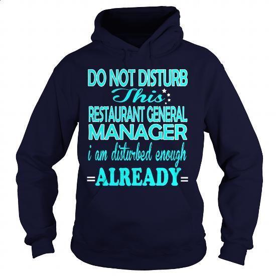 RESTAURANT GENERAL MANAGER - DISTURB - #womens sweatshirts #cotton shirts. BUY NOW => https://www.sunfrog.com/LifeStyle/RESTAURANT-GENERAL-MANAGER--DISTURB-Navy-Blue-Hoodie.html?60505