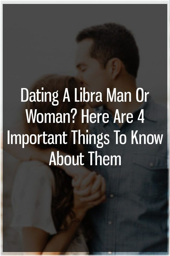 Dating a libra man love