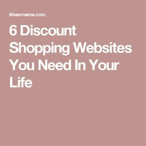 6 Discount Shopping Websites You Need In Your Life