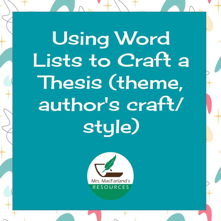 using word lists to craft a thesis  theme  author u0026 39 s craft   style