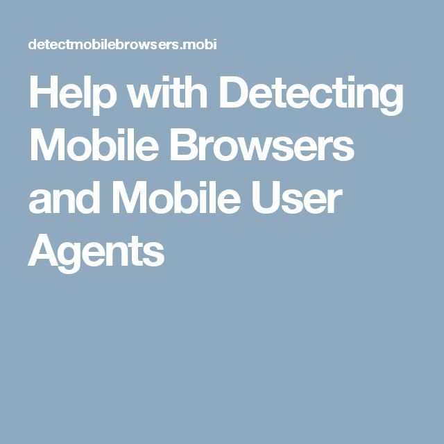 Help with Detecting Mobile Browsers and Mobile User Agents