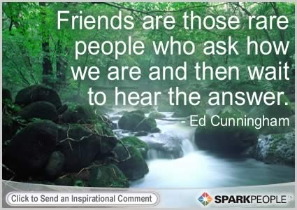 Motivational Quote by Ed Cunningham: Healthy Inspiration, True Friends, Pet Peeves, Motivation Quotes, Wisdom, Motivational Quotes, Favorite Quotes, Sparkpeopl Com, Inspiration Quotes