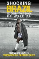 Shocking Brazil : six games that shook the World Cup. [Book / Paperback]  Fernando Duarte; Gilberto Silva.