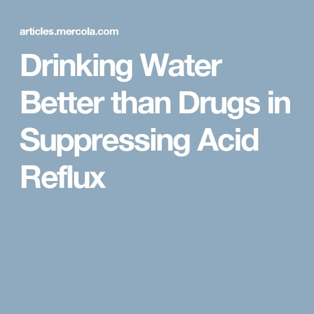 Drinking Water Better than Drugs in Suppressing Acid Reflux