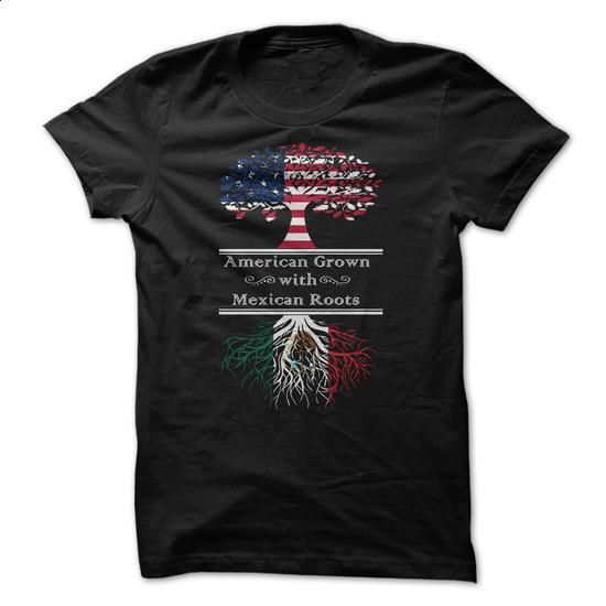 American Grown with Mexican Roots - #shirt maker #blank t shirt. CHECK PRICE => https://www.sunfrog.com/LifeStyle/American-Grown-with-Mexican-Roots.html?60505