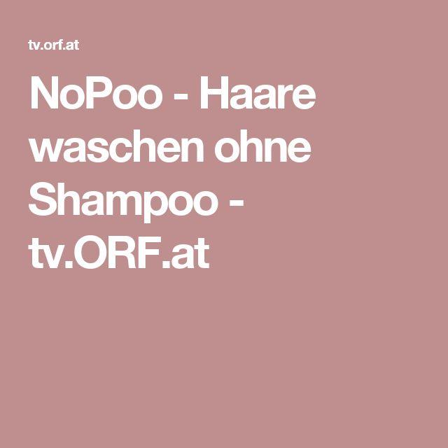 NoPoo - Haare waschen ohne Shampoo - tv.ORF.at