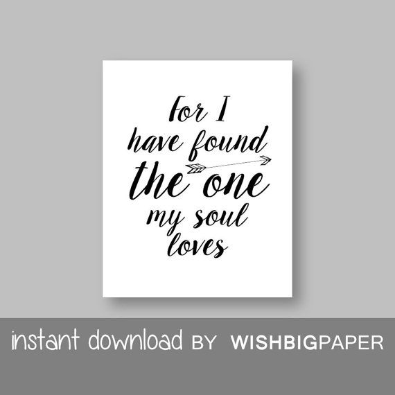 QUOTE wall art - Instant Download. For I have found the one my soul loves. bible quote. marriage print. wedding gift. typography. love art.