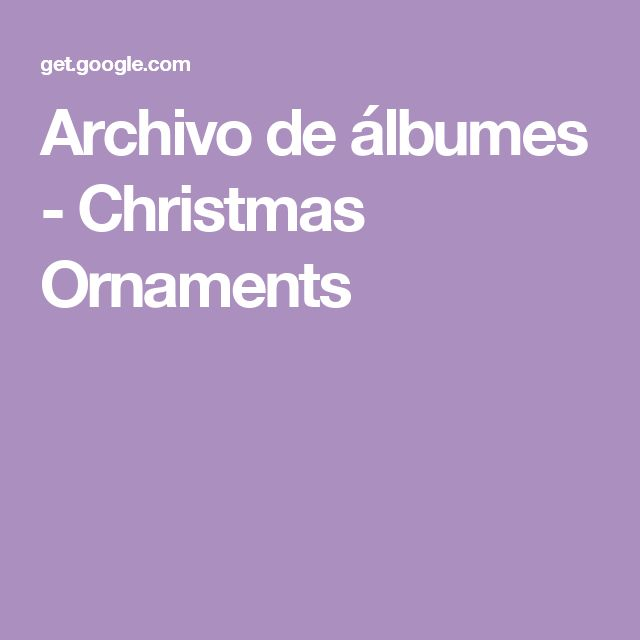 Archivo de álbumes - Christmas Ornaments