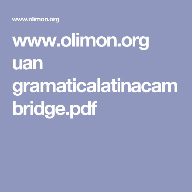www.olimon.org uan gramaticalatinacambridge.pdf