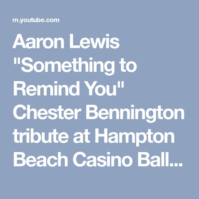 "Aaron Lewis ""Something to Remind You"" Chester Bennington tribute at Hampton Beach Casino Ballroom - YouTube"