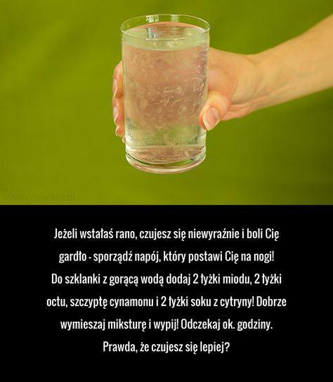 Jeżeli wstałaś rano, czujesz się niewyraźnie i boli Cię gardło - sporządź napój, który postawi Cię na nogi! Do szklanki ...