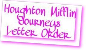 the Kindergarten Chick (who teaches 2nd grade): Letter Order for Houghton Mifflin Journeys Kindergarten