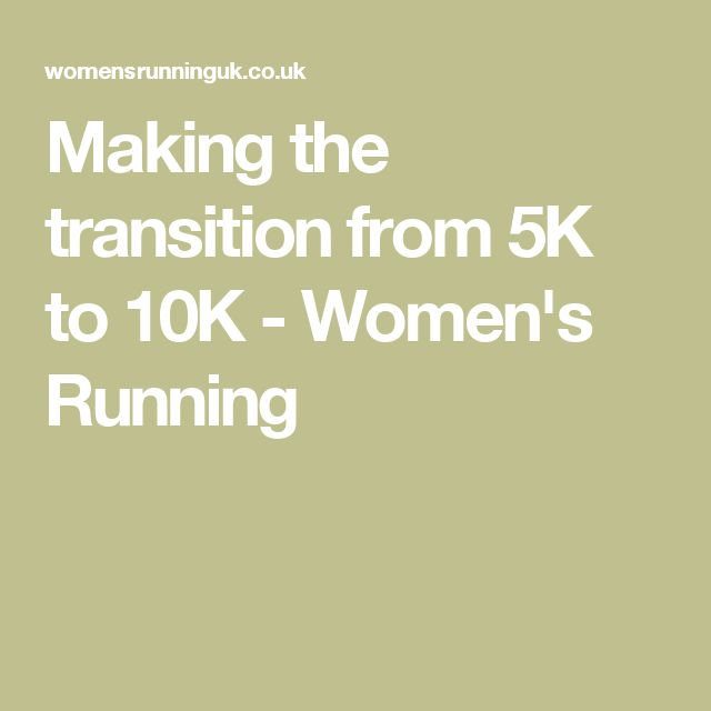Making the transition from 5K to 10K - Women's Running