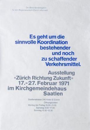 Zürich Richtung Zukunft, 1971, Designer: Ruedi Rüegg MB & Co.  Carnegie Mellon Swiss Poster Collection: