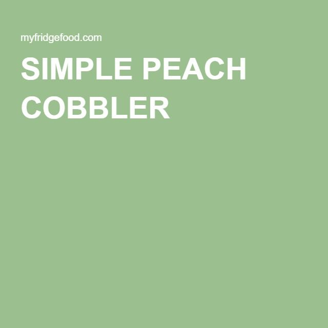 SIMPLE PEACH COBBLER