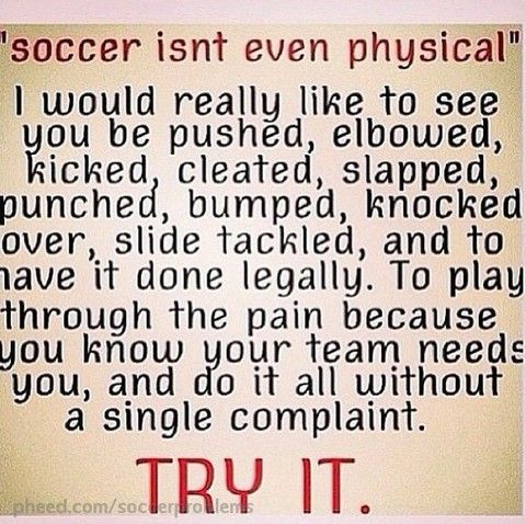 OMG YESSSSSSS I tell that to every non soccer player who thinks their sport is better,harder, and more dangers just because you get hit with a ball in the arm or leg or break a finger nail but a lot of people die for soccer so um man up and don't be weak little cry baby's non soccer players we are way tougher then yall