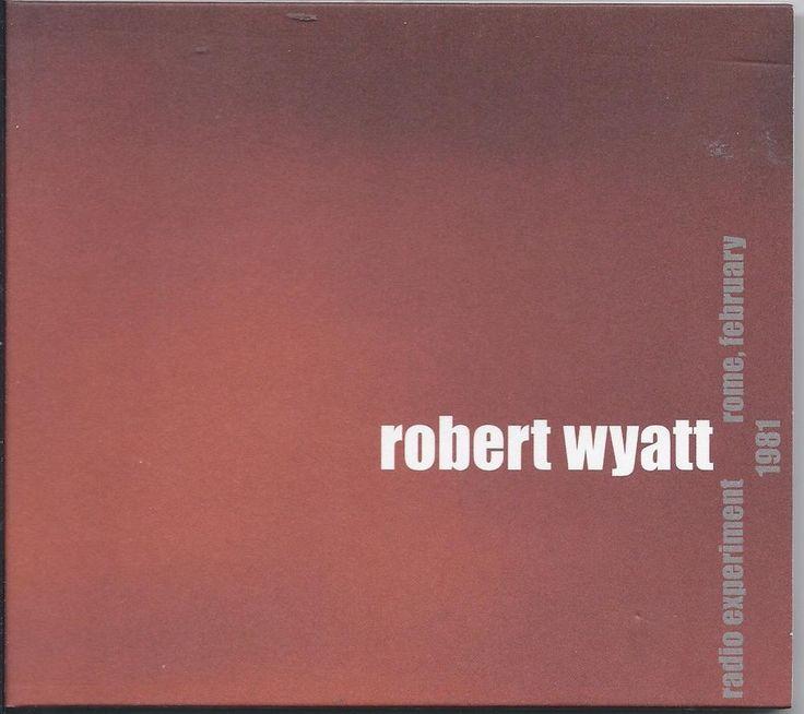 Robert Wyatt Radio Experiment Rome, February 1981 CD (Soft Machine)