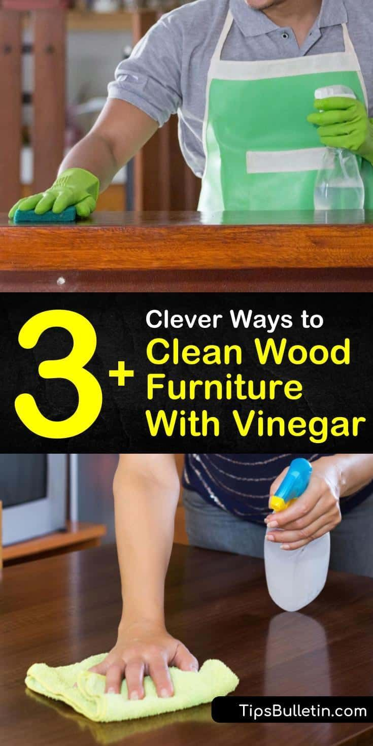 3 Clever Ways To Clean Wood Furniture With Vinegar Cleaning