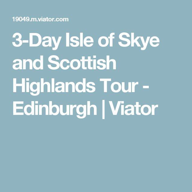 3-Day Isle of Skye and Scottish Highlands Tour - Edinburgh | Viator