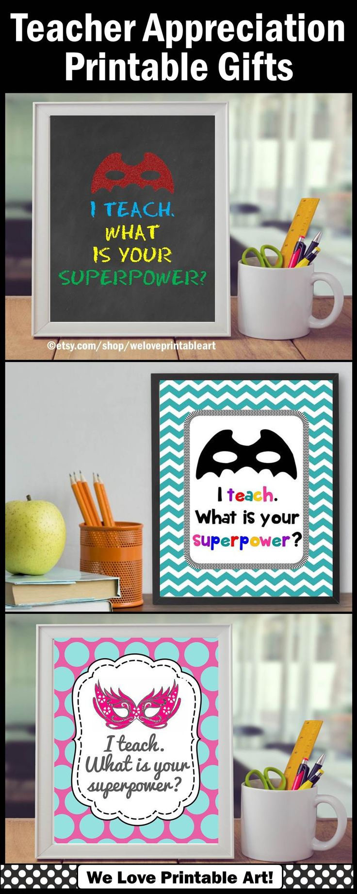 Teacher Gifts for Teacher Appreciation Week:  These INSTANT DOWNLOAD posters make great gifts...so quick and easy!  You may print as many as you need for personal, gift giving use only.  You may print in 8x10, 16x20 or 24x30.  Pop them in a frame for a special gift teachers will love, or print and laminate in large poster size for a huge impact!  Your favorite teacher will love it!  https://www.etsy.com/shop/WeLovePrintableArt?ref=hdr_shop_menu&search_query=superpower