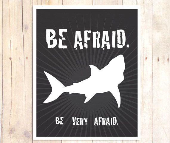Shark Week Print Shark Art Print X Be Afraid Be Very Afraid  C B Dorm Room