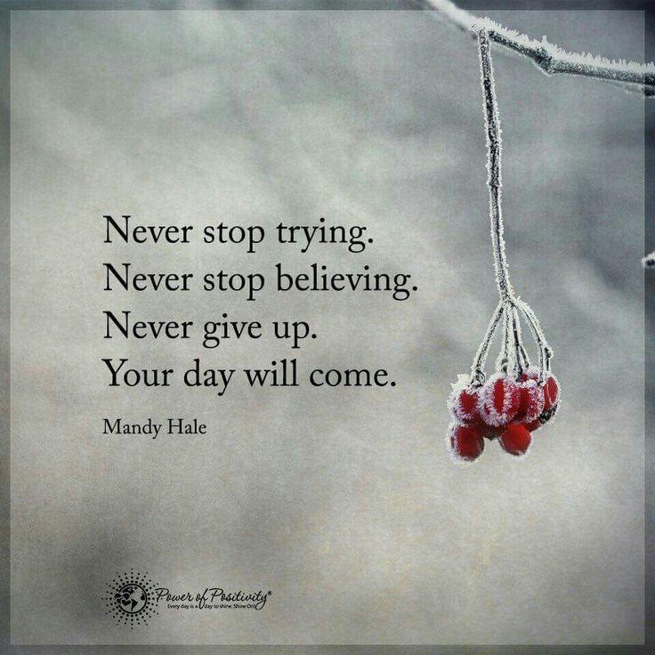 #nevergiveup #believe