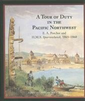 A Tour of Duty in the Pacific Northwest: E.A. Porcher and the H.M.S. Sparrowhawk, 1865-1868