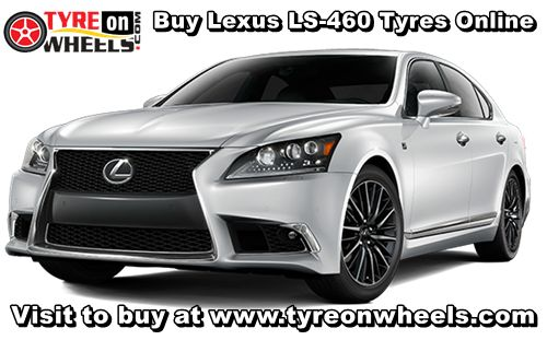 Buy Lexus LS-Series LS-460 Tyres Online in Low Prices with Free Shipping across India also get fitted by Mobile Tyre Fitting Vans at the doorstep http://www.tyreonwheels.com/car/tyres/Lexus/LS-Series/LS-460/car_manufact/vm/5/New-Delhi