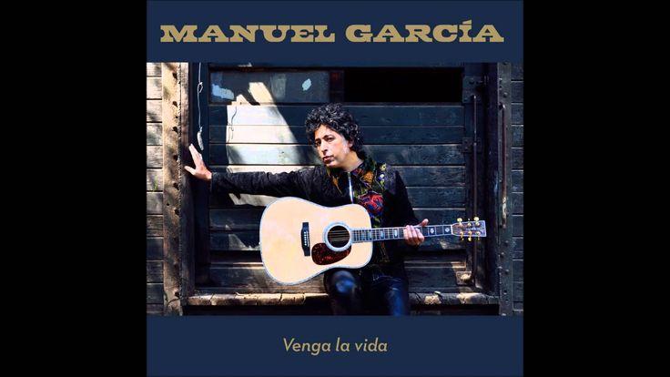 Manuel García - Venga la vida