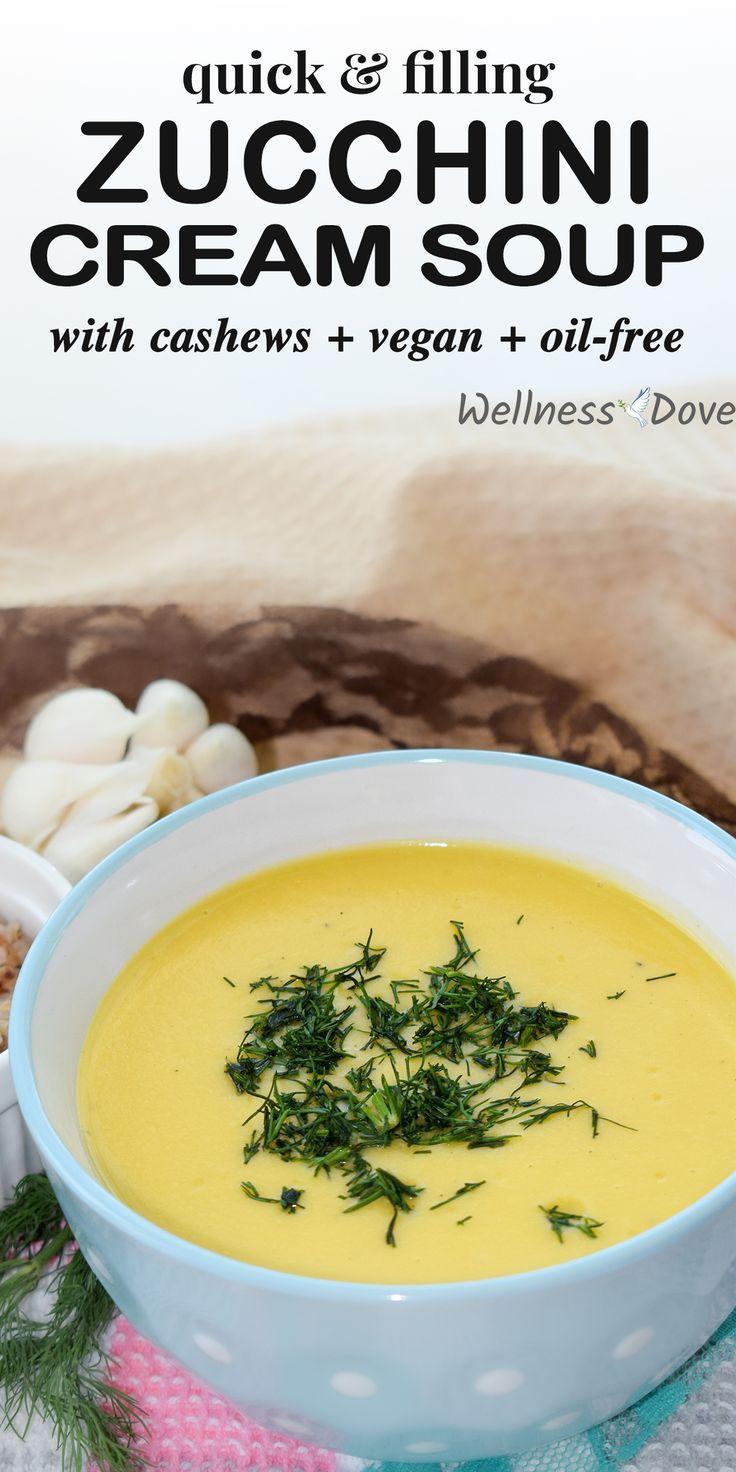 Quick And Filling Zucchini Cashew Cream Soup Wellnessdove Recipe In 2020 Whole Foods Vegan Whole Food Recipes Vegan Soup Recipes