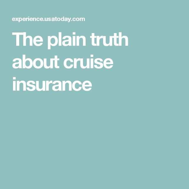 The plain truth about cruise insurance