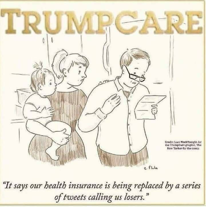 """TRUMPCARE - """"It says our health insurance is being replaced by a series of tweets calling us losers."""""""