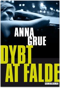 Dybt at falde af Anna Grue - 1. Bind om Dan Sommerdahl