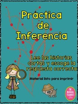 The Prctica de Inferencia in Spanish is a great product to practice on how to infer with your students. I have comprised specific situations that the students can relate to and might be able to deduce the answer by reading the statement, underlining the clues that leads to the answer, and being successful in getting the right answer.There are 40 inferences short situations with their respective multiple choice answers to choose from in this packet.Looking for Spanish products or Bilin...