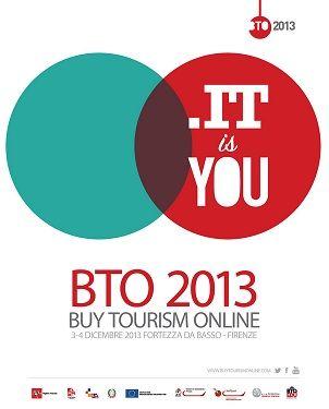 Appuntamento il 3 e 4 dicembre a Firenze con il BTO, Buy Tourism Online 2013...
