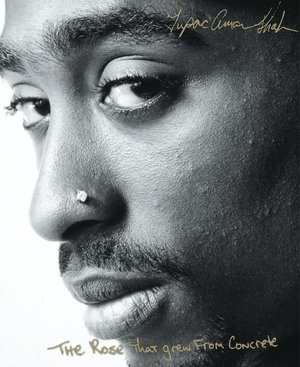The Rose That Grew from Concrete by Tupac Shakur (more than 100 poems from Tupac- Poetry unit?)