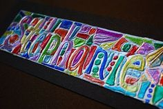 """Foil and Sharpie Name Drawing. Kids """"write"""" their name in glue. Let dry overnight. GENTLY press down plain old aluminum foil (best to use heavy duty) and wrap around back. Use sharpie markers or glass paints to color."""